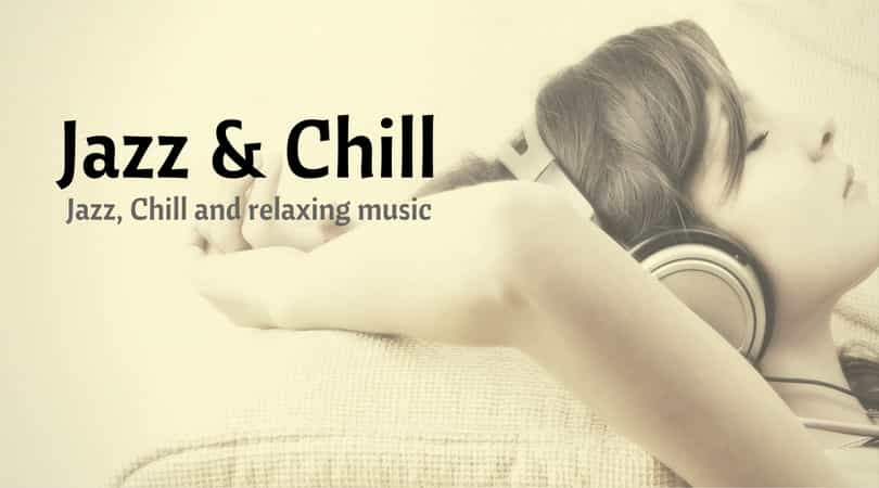 Jazz Chill and relaxing music