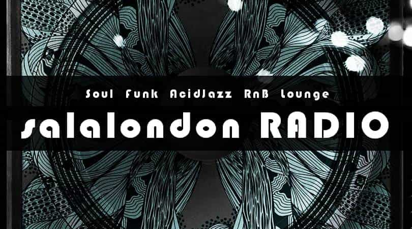 salalondon RADIO. Soul Funk AcidJazz RnB Lounge 24h Just Music