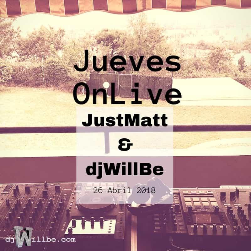 180426JuevesOnLive-JustMatt-djWillBe-Terraza-Cover.jpg