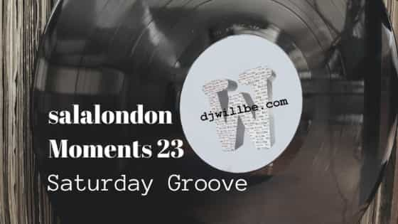 salalondon Moments 23. Saturday Groove(121)
